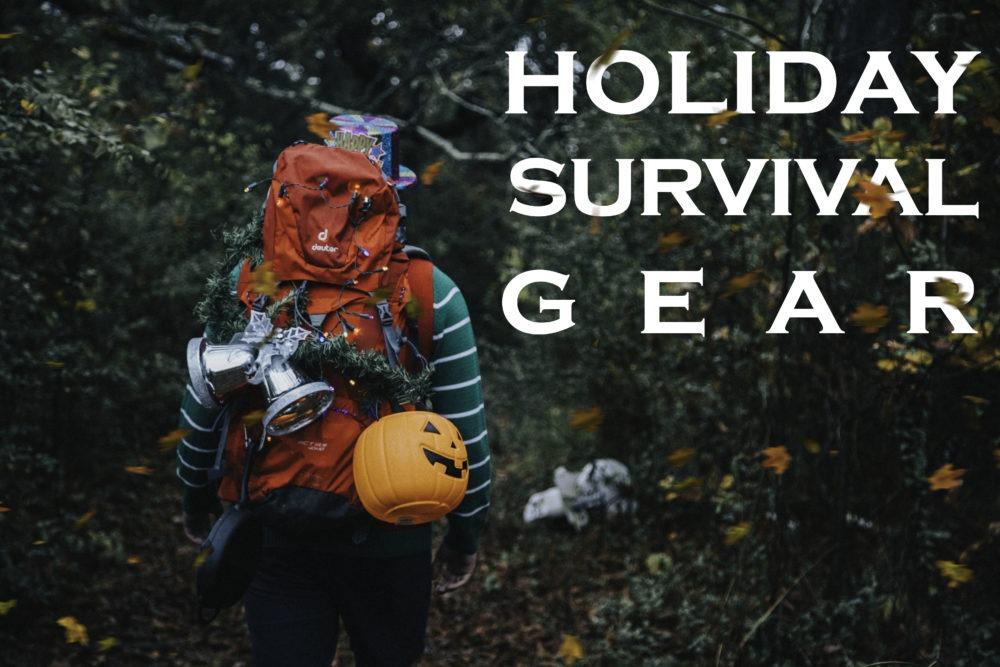 Holiday Survival Gear